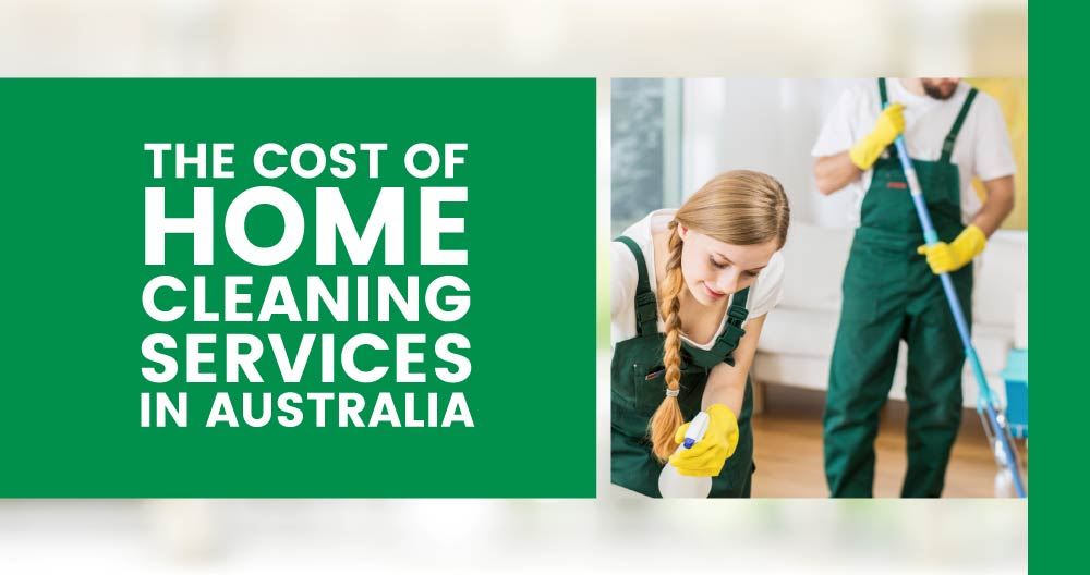 The Cost of Home Cleaning Services in Australia